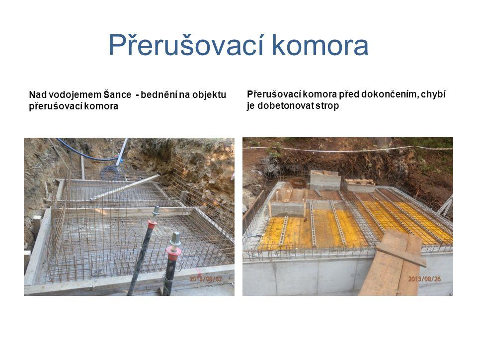 Přerušovací komora Nad vodojemem Šance - bednění na objektu přerušovací komora Přerušovací komora před dokončením, chybí je dobetonovat strop