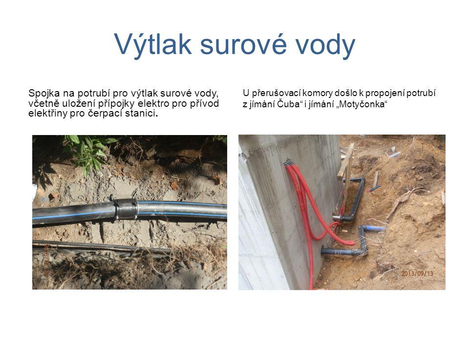 Výtlak surové vody Spojka na potrubí pro výtlak surové vody, včetně uložení přípojky elektro pro přívod elektřiny pro čerpací stanici. U přerušovací k