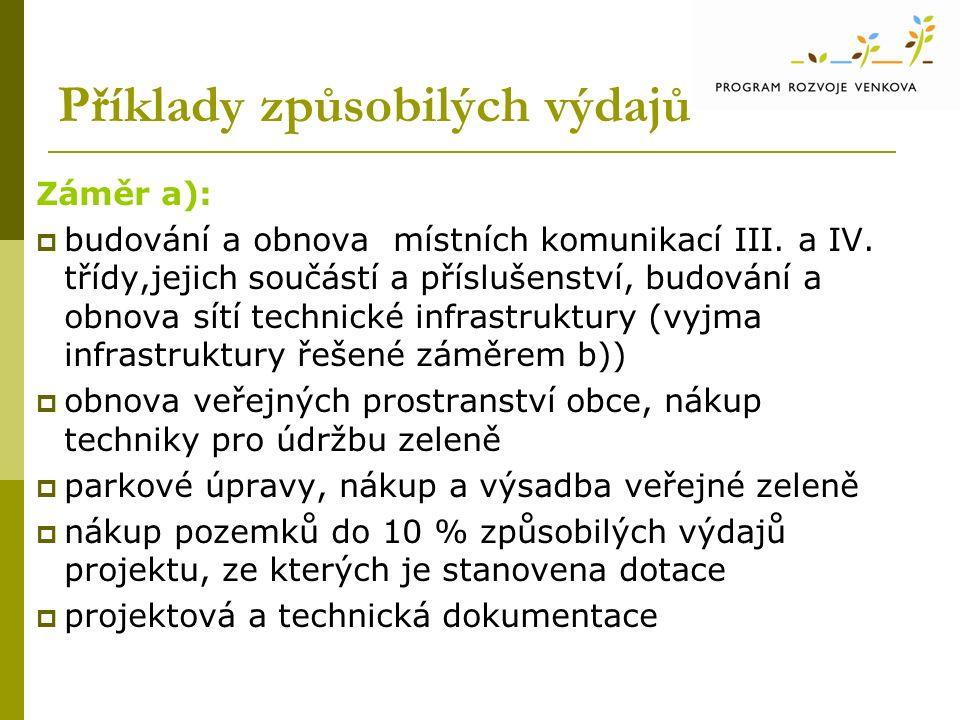 Příklady způsobilých výdajů Záměr a):  budování a obnova místních komunikací III.