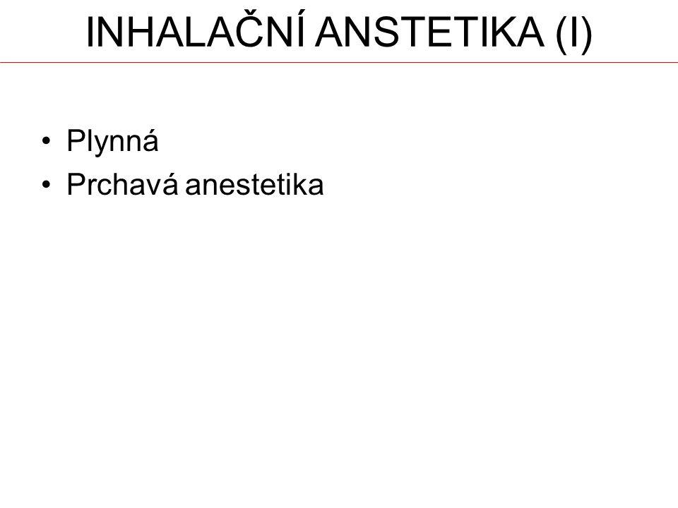 INHALAČNÍ ANSTETIKA (I) Plynná Prchavá anestetika