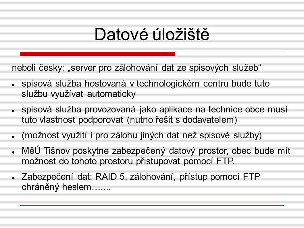 """Datové úložiště neboli česky: """"server pro zálohování dat ze spisových služeb spisová služba hostovaná v technologickém centru bude tuto službu využívat automaticky spisová služba provozovaná jako aplikace na technice obce musí tuto vlastnost podporovat (nutno řešit s dodavatelem) (možnost využití i pro zálohu jiných dat než spisové služby) MěÚ Tišnov poskytne zabezpečený datový prostor, obec bude mít možnost do tohoto prostoru přistupovat pomocí FTP."""