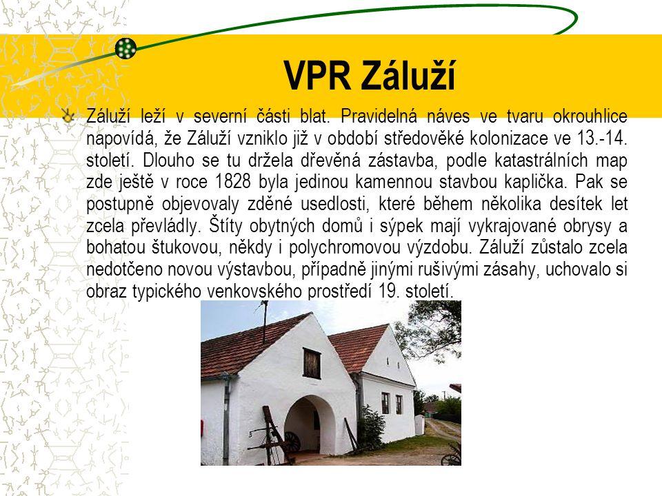 VPR Záluží Záluží leží v severní části blat. Pravidelná náves ve tvaru okrouhlice napovídá, že Záluží vzniklo již v období středověké kolonizace ve 13