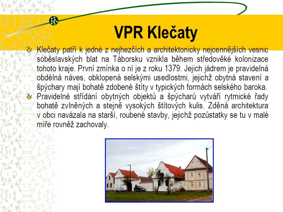 VPR Klečaty Klečaty patří k jedné z nejhezčích a architektonicky nejcennějších vesnic soběslavských blat na Táborsku vznikla během středověké koloniza