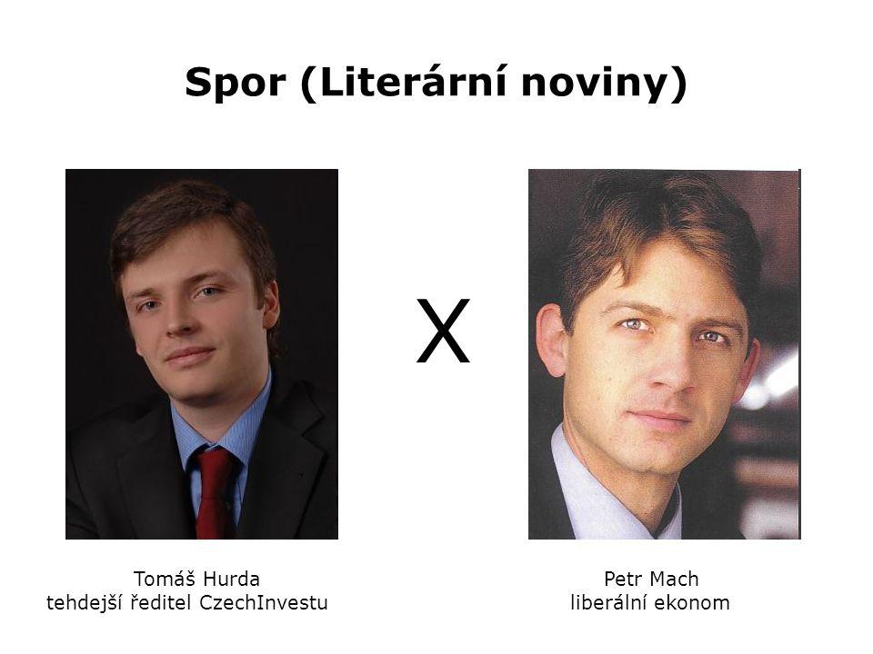 Spor (Literární noviny) Tomáš Hurda Petr Mach tehdejší ředitel CzechInvestu liberální ekonom X