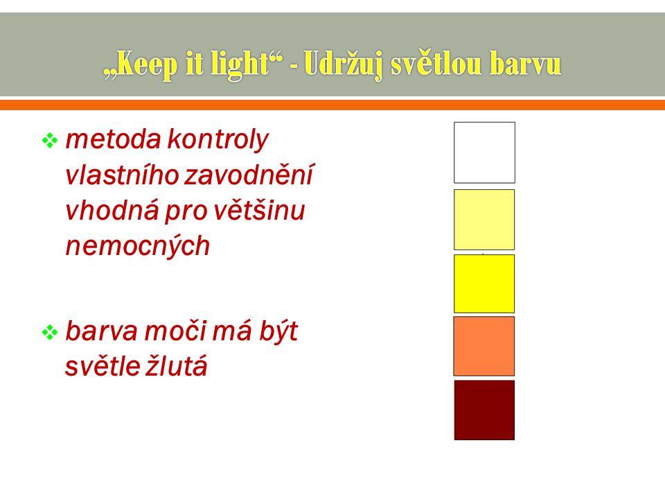  metoda kontroly vlastního zavodnění vhodná pro většinu nemocných  barva moči má být světle žlutá