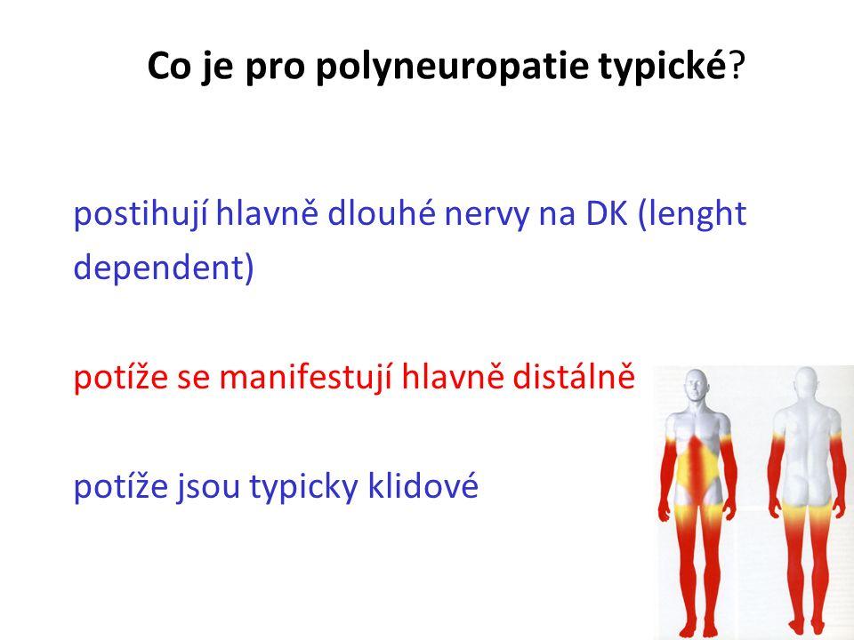 Epidemiologie polyneuropatie PNP se vyskytuje u některých častých nemocí (DM) a u mnoha vzácných nemocí Záleží na výběrových dg.kritériích pro PNP nap