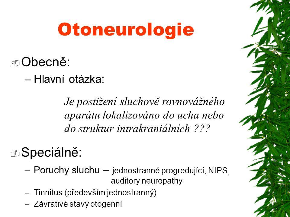 Percepční vada retro- (supra-) kochleární = poškození struktur proximálně od kochley * Demyelinizační léze- atherosklerosa - sclerosis multiplex  Zánětlivé poškození- boreliosa - neuroviry - meningitida - meningoencefalitida  Nádory- neurinom akustiku (vestibulární schwannom) - meningeom - jiné nádory MK a koutu MM  Traumata - komoce, kontuze - fraktury base lební