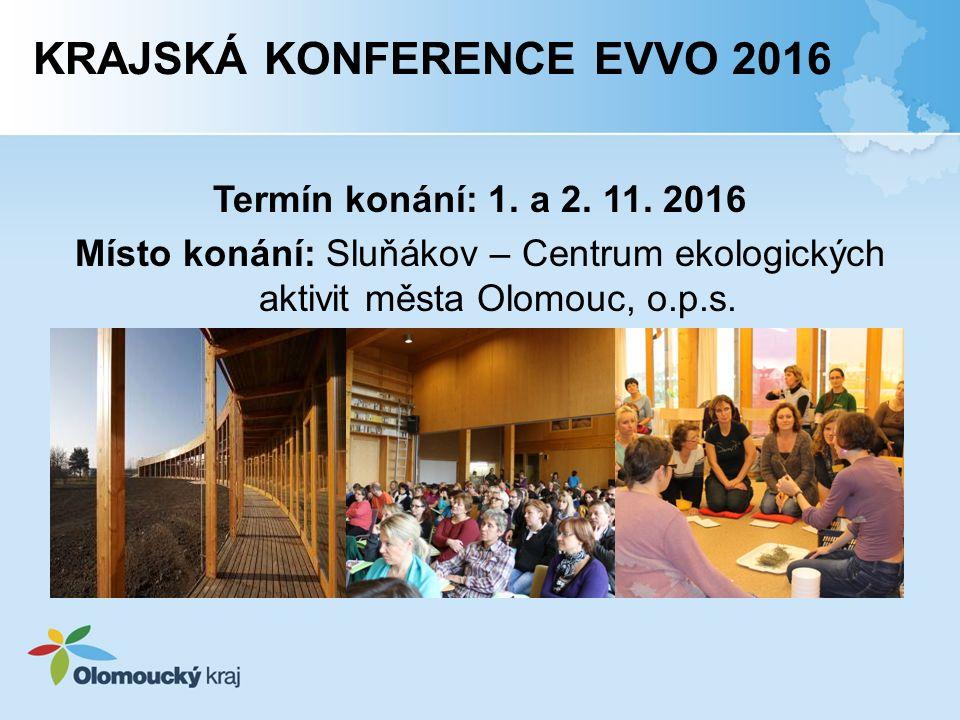 KRAJSKÁ KONFERENCE EVVO 2016 Termín konání: 1. a 2.