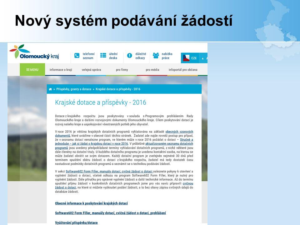 Nový systém podávání žádostí Příspěvky, granty a dotace