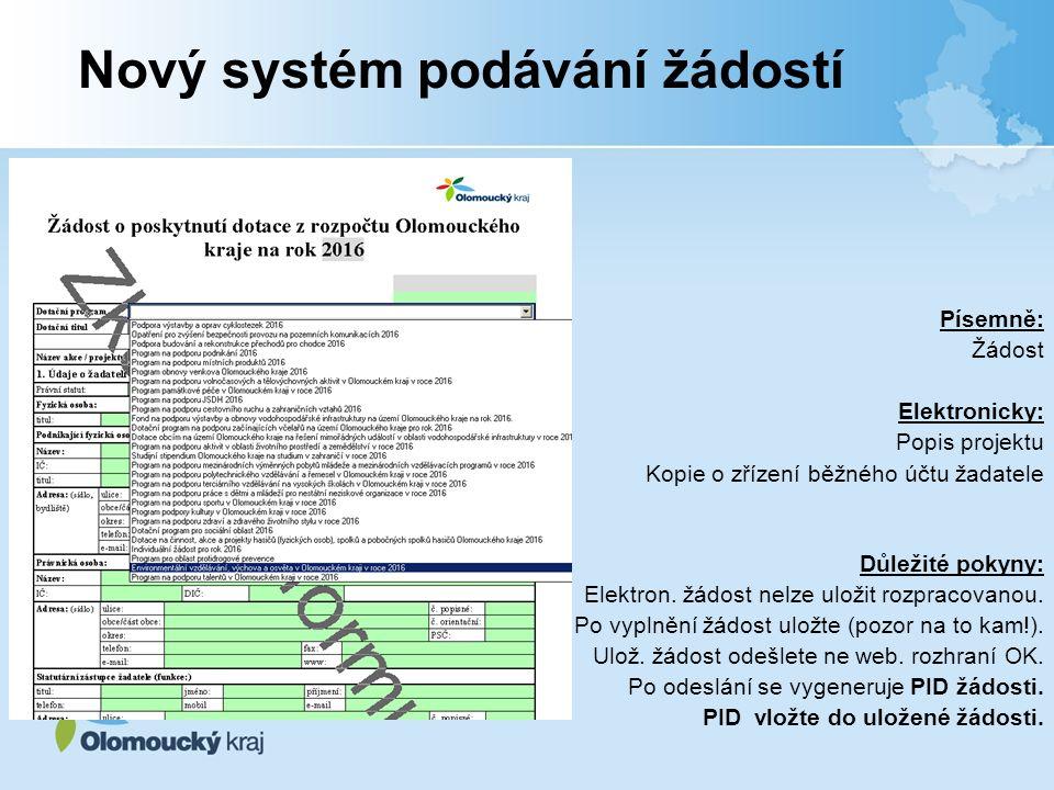 Písemně: Žádost Elektronicky: Popis projektu Kopie o zřízení běžného účtu žadatele Důležité pokyny: Elektron.