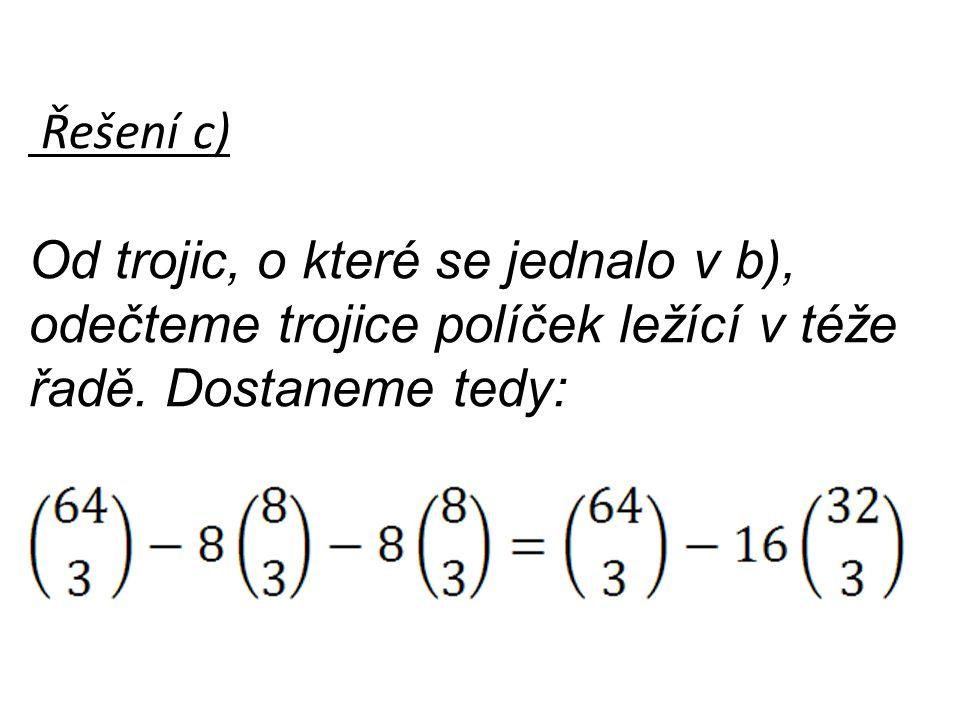 Řešení d) Od všech trojic políček odečteme všechny trojice bílých a všechny trojice černých políček.