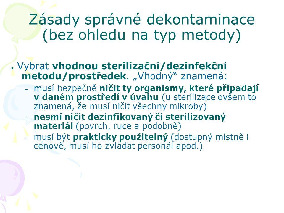 Zásady správné dekontaminace (bez ohledu na typ metody).
