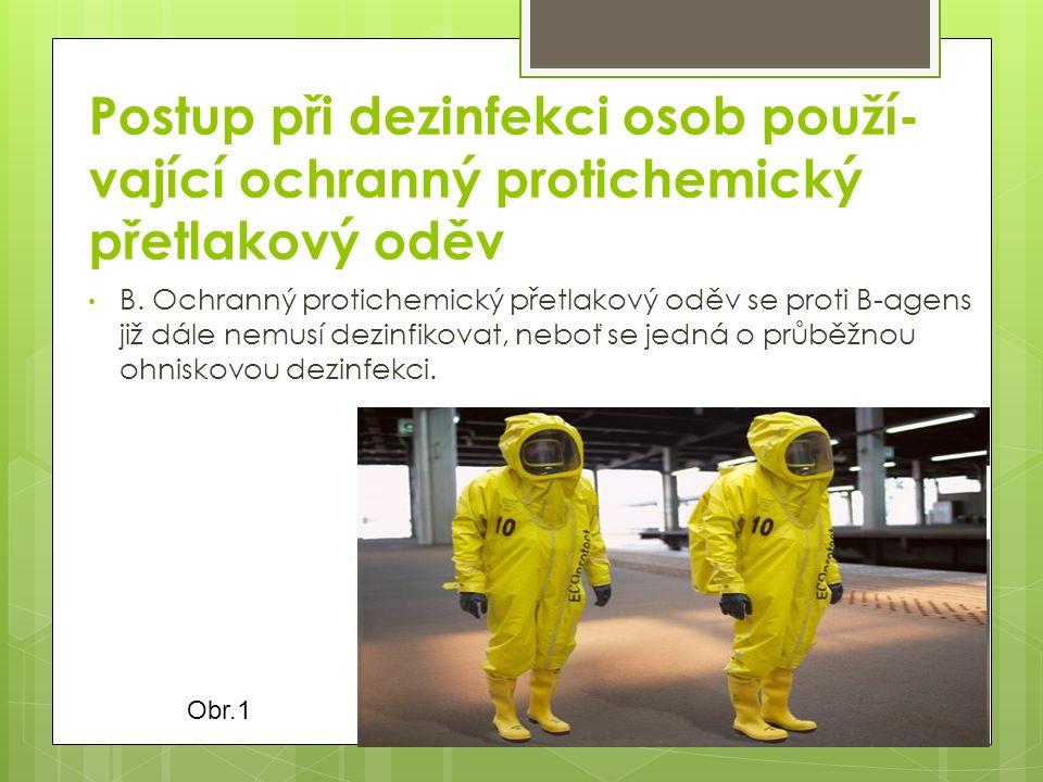 Postup při dezinfekci osob použí- vající ochranný protichemický přetlakový oděv B.