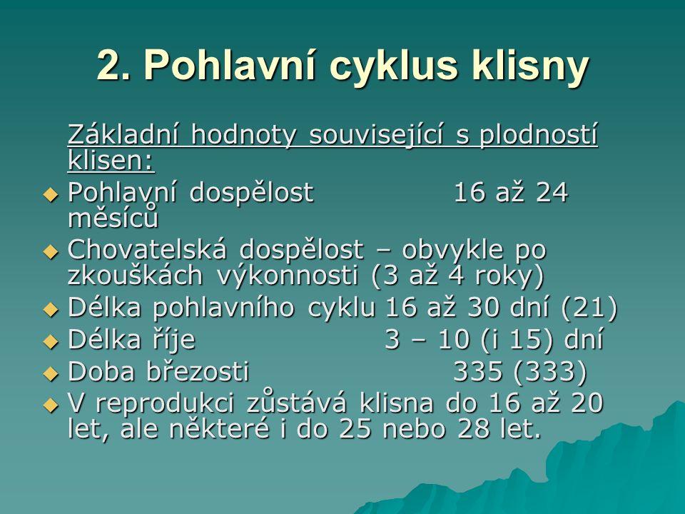 6.Výběr hřebce 1. Původ a kvalita předků nebo bočného příbuzenstva hřebce.
