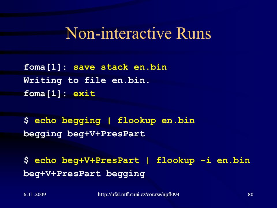 Non-interactive Runs foma[1]: save stack en.bin Writing to file en.bin.