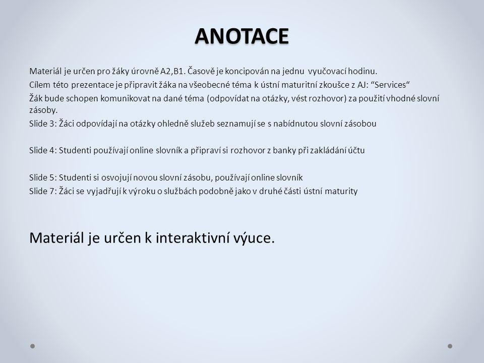 ANOTACE Materiál je určen pro žáky úrovně A2,B1. Časově je koncipován na jednu vyučovací hodinu. Cílem této prezentace je připravit žáka na všeobecné