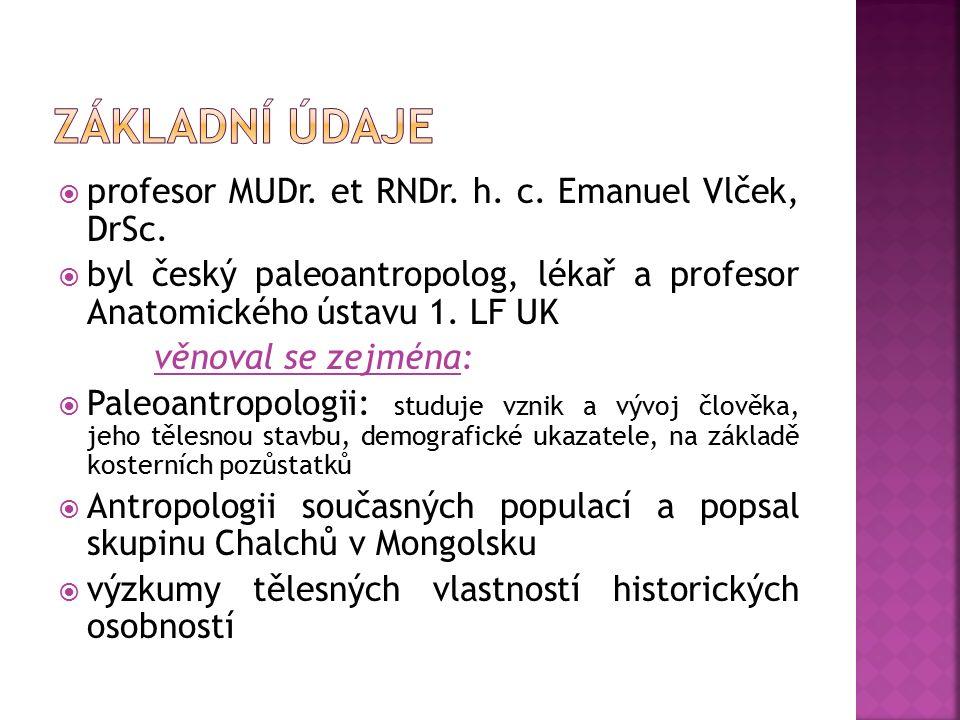  profesor MUDr. et RNDr. h. c. Emanuel Vlček, DrSc.