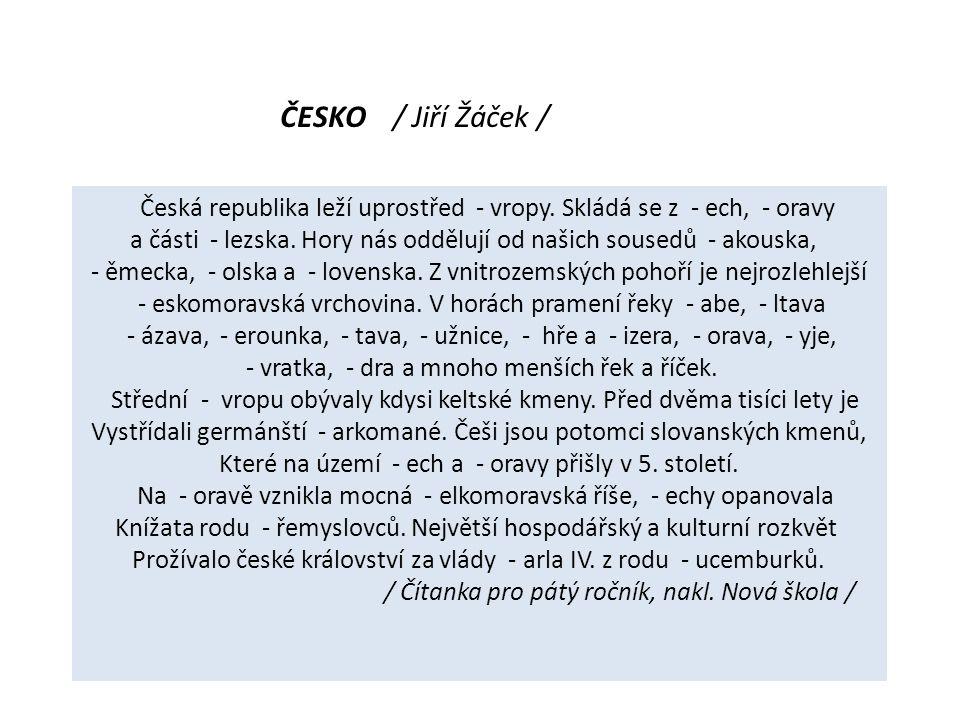 ČESKO / Jiří Žáček / Česká republika leží uprostřed - vropy.