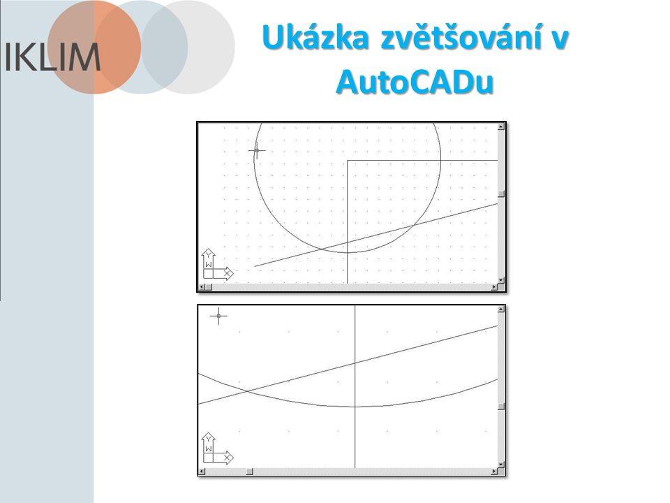 Ukázka zvětšování v AutoCADu