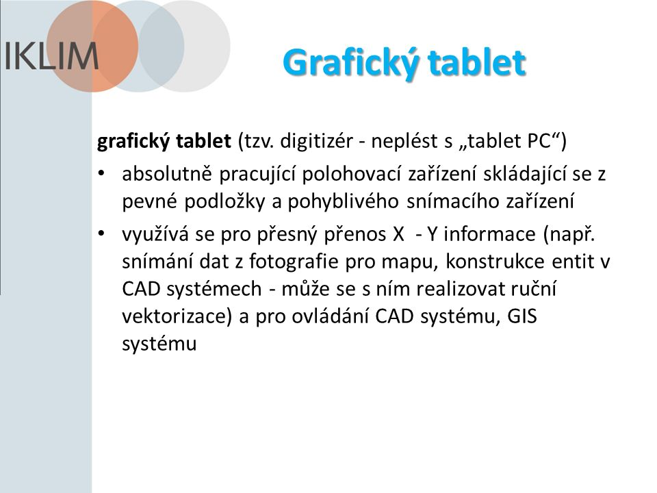 Grafický tablet grafický tablet (tzv.
