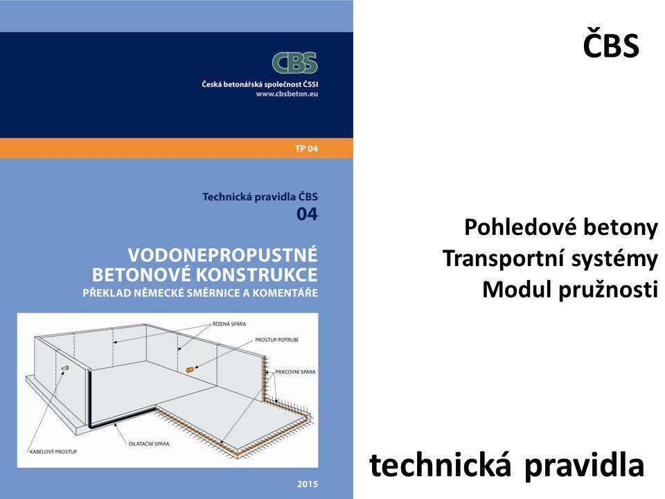 technická pravidla ČBS Pohledové betony Transportní systémy Modul pružnosti