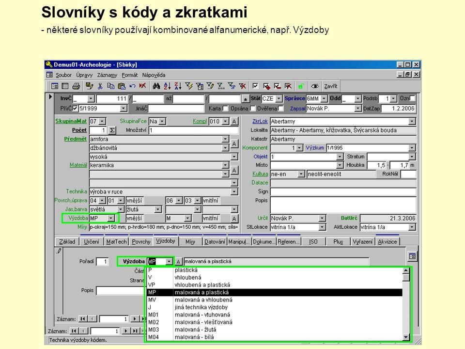 Slovníky s kódy a zkratkami - některé slovníky používají kombinované alfanumerické, např. Výzdoby