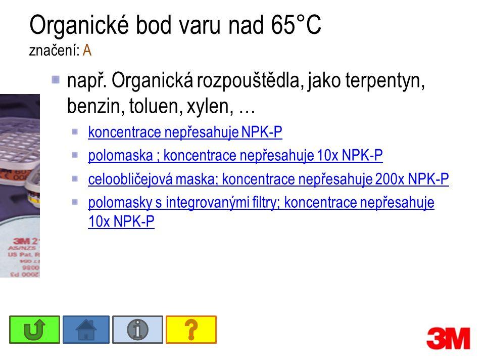 Organické bod varu pod 65°C značení: AX celoobličejová maska - koncentrace nepřesahuje 200x NPK-P