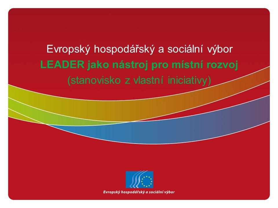 Evropský hospodářský a sociální výbor LEADER jako nástroj pro místní rozvoj (stanovisko z vlastní iniciativy)