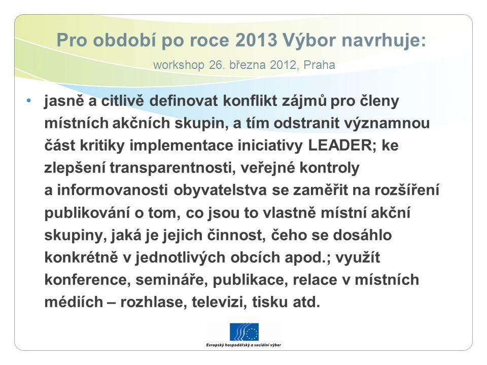 Pro období po roce 2013 Výbor navrhuje: workshop 26.