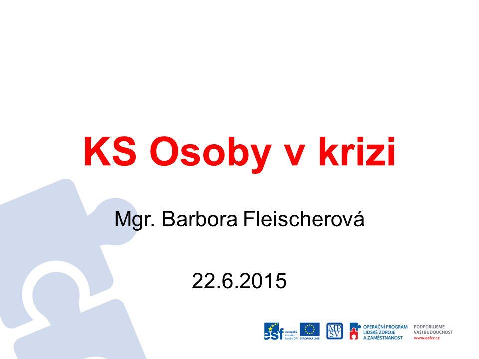 KS Osoby v krizi Mgr. Barbora Fleischerová 22.6.2015