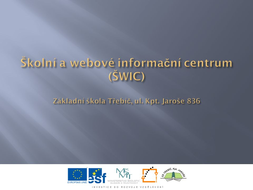 Prezentaci vytvořil Mgr. Karel Dolák – ředitel školy Mgr. Vítězslav Bártl – projektový manažer