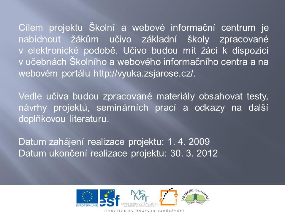 Cílem projektu Školní a webové informační centrum je nabídnout žákům učivo základní školy zpracované v elektronické podobě.
