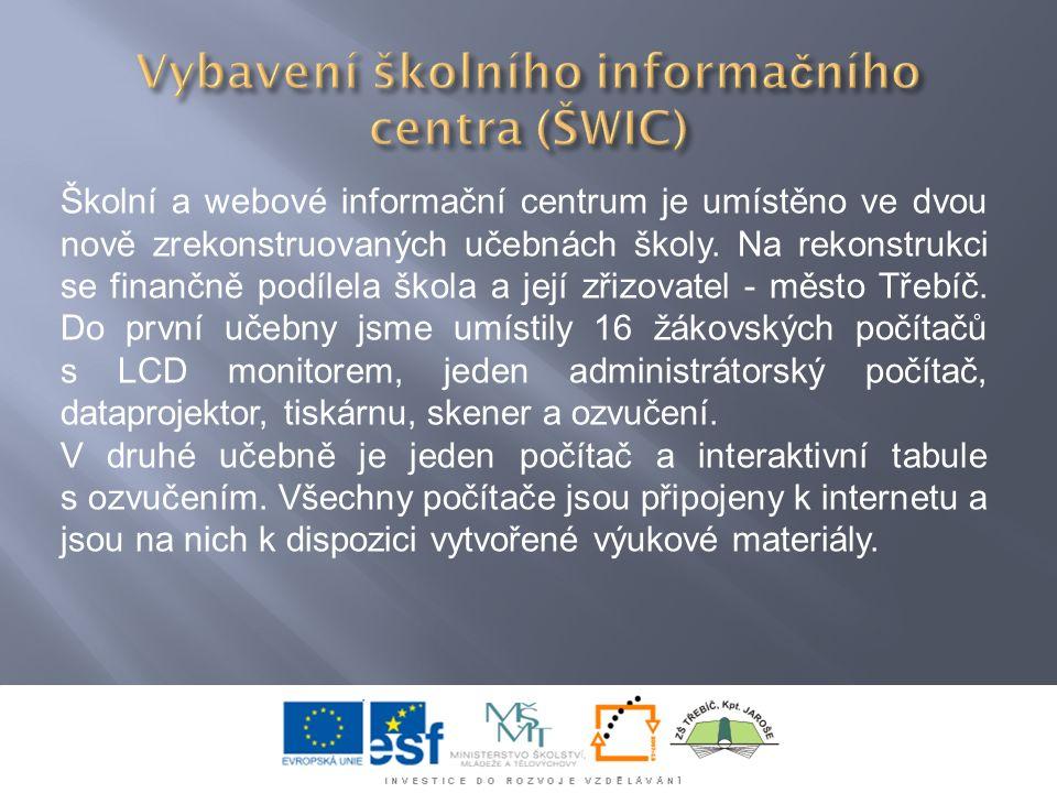 Školní a webové informační centrum je umístěno ve dvou nově zrekonstruovaných učebnách školy.