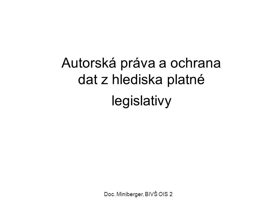 Autorská práva a ochrana dat z hlediska platné legislativy 56 Doc. Miniberger, BIVŠ OIS 2