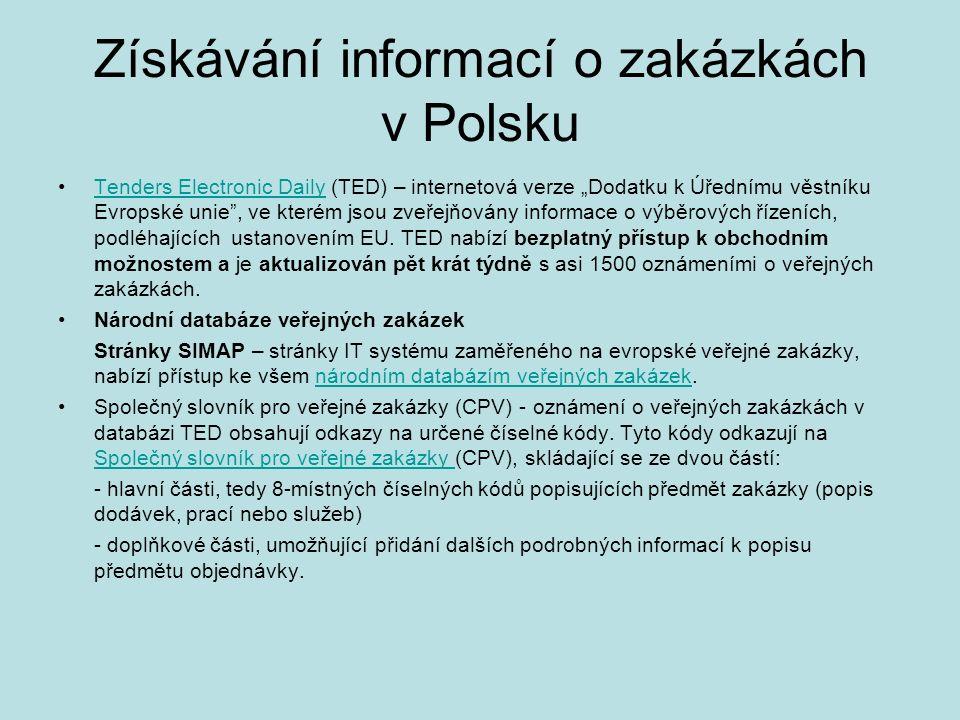 """Získávání informací o zakázkách v Polsku Tenders Electronic Daily (TED) – internetová verze """"Dodatku k Úřednímu věstníku Evropské unie , ve kterém jsou zveřejňovány informace o výběrových řízeních, podléhajících ustanovením EU."""