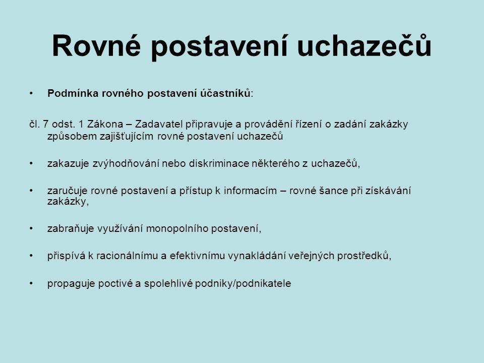 Rovné postavení uchazečů Podmínka rovného postavení účastníků: čl.