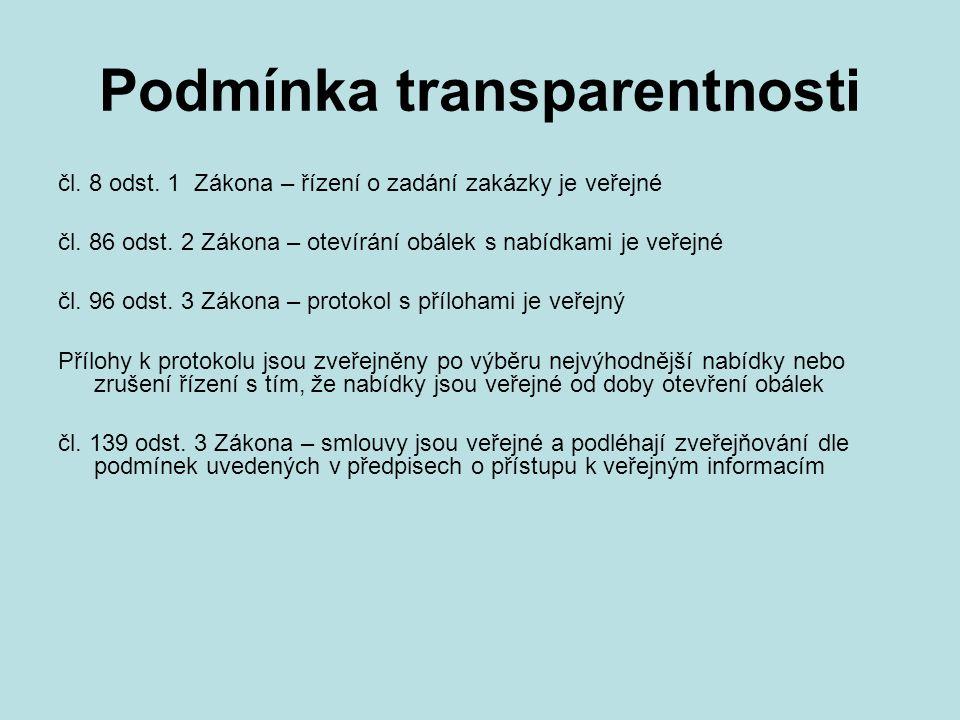 Podmínka transparentnosti čl. 8 odst. 1 Zákona – řízení o zadání zakázky je veřejné čl.