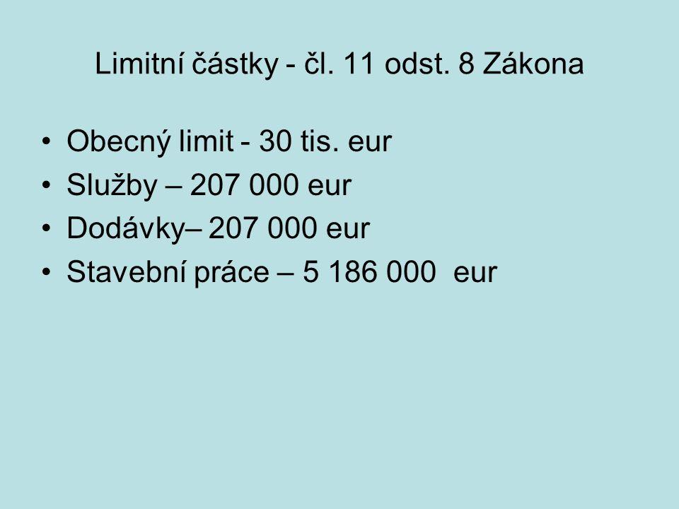 Limitní částky - čl. 11 odst. 8 Zákona Obecný limit - 30 tis.