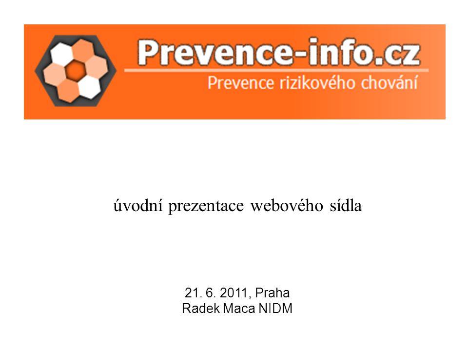 úvodní prezentace webového sídla 21. 6. 2011, Praha Radek Maca NIDM