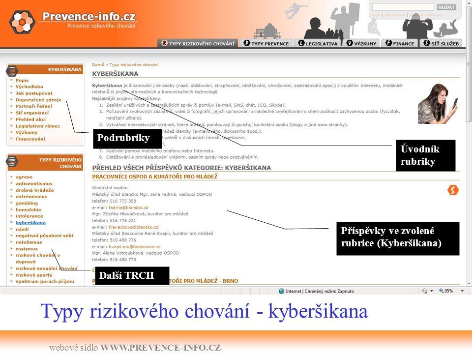 webové sídlo WWW.PREVENCE-INFO.CZ Typy rizikového chování - kyberšikana Úvodník rubriky Podrubriky Další TRCH Příspěvky ve zvolené rubrice (Kyberšikana)