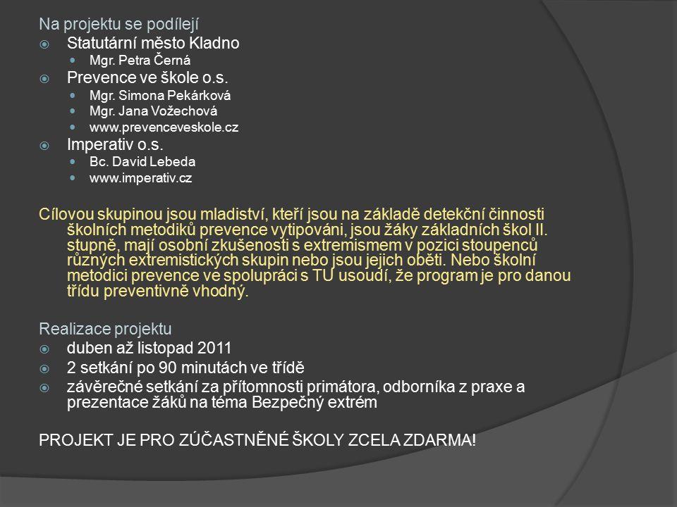 Na projektu se podílejí  Statutární město Kladno Mgr.