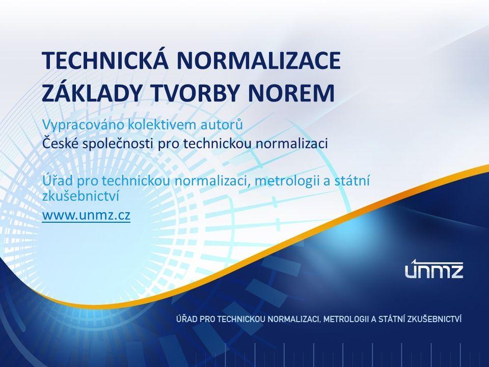 Systém technické normalizace ve světě Systém práce v technické normalizaci zahrnuje  technické komise (TC)  subkomise (SC)  pracovní skupiny (WG) Členění na TC, SC a WG je zavedeno jak u mezinárodních normalizačních organizací (ISO, IEC), tak i u evropských normalizačních organizací (CEN, CENELEC).