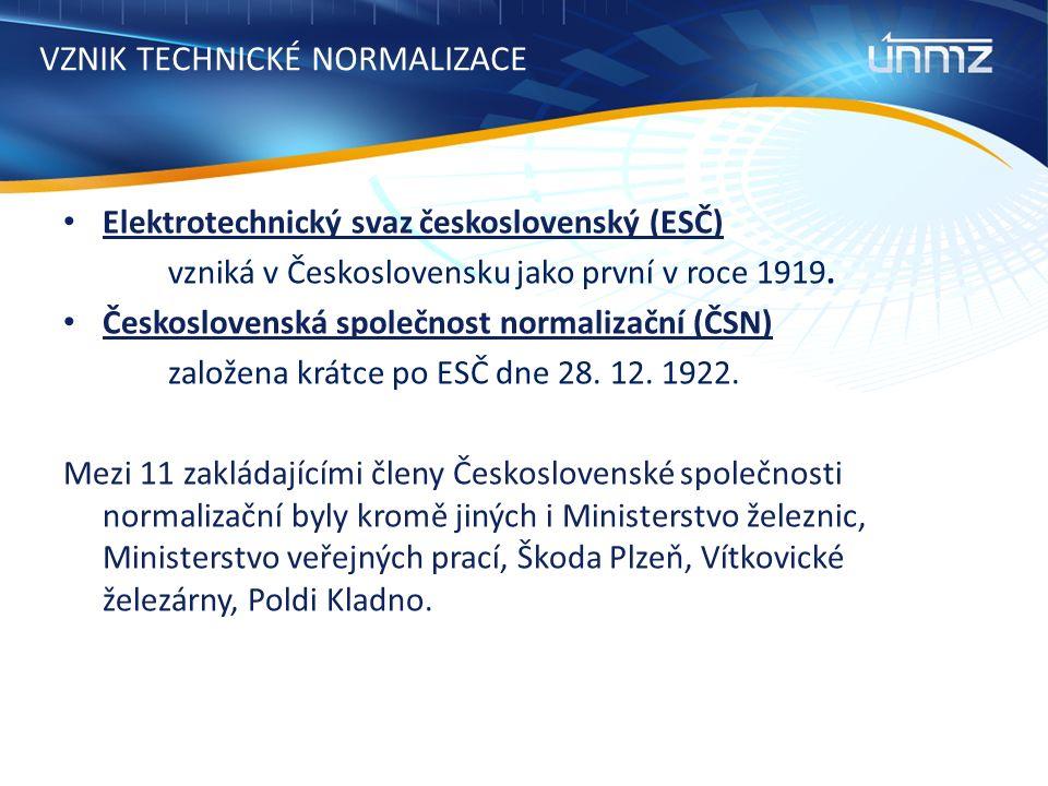 VZNIK TECHNICKÉ NORMALIZACE Elektrotechnický svaz československý (ESČ) vzniká v Československu jako první v roce 1919.