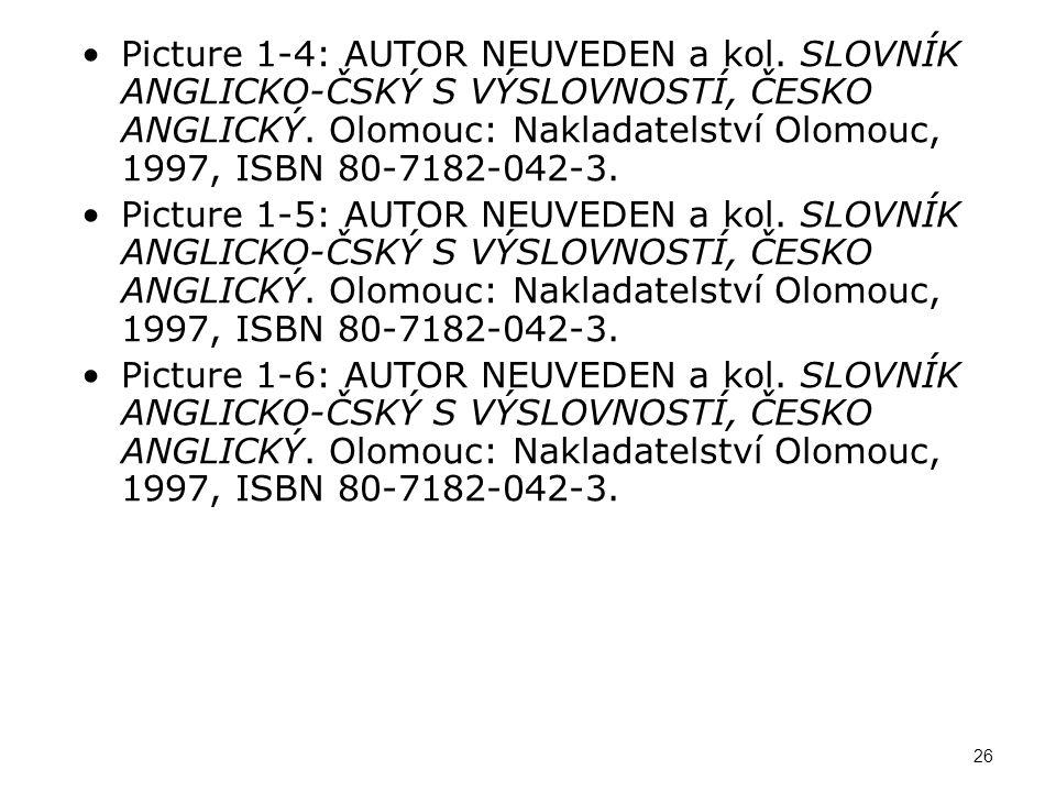 Picture 1-4: AUTOR NEUVEDEN a kol. SLOVNÍK ANGLICKO-ČSKÝ S VÝSLOVNOSTÍ, ČESKO ANGLICKÝ. Olomouc: Nakladatelství Olomouc, 1997, ISBN 80-7182-042-3. Pic