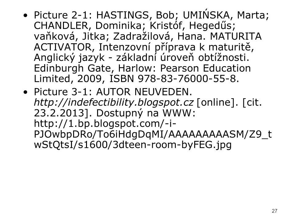 Picture 2-1: HASTINGS, Bob; UMIŃSKA, Marta; CHANDLER, Dominika; Kristóf, Hegedűs; vaňková, Jitka; Zadražilová, Hana.