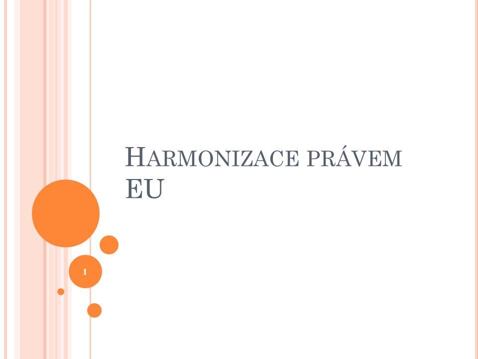 H ARMONIZACE PRÁVEM EU 1