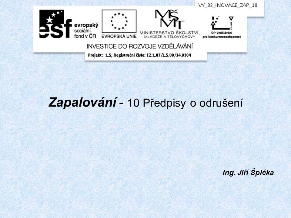 Zapalování - 10 Předpisy o odrušení Ing. Jiří Špička