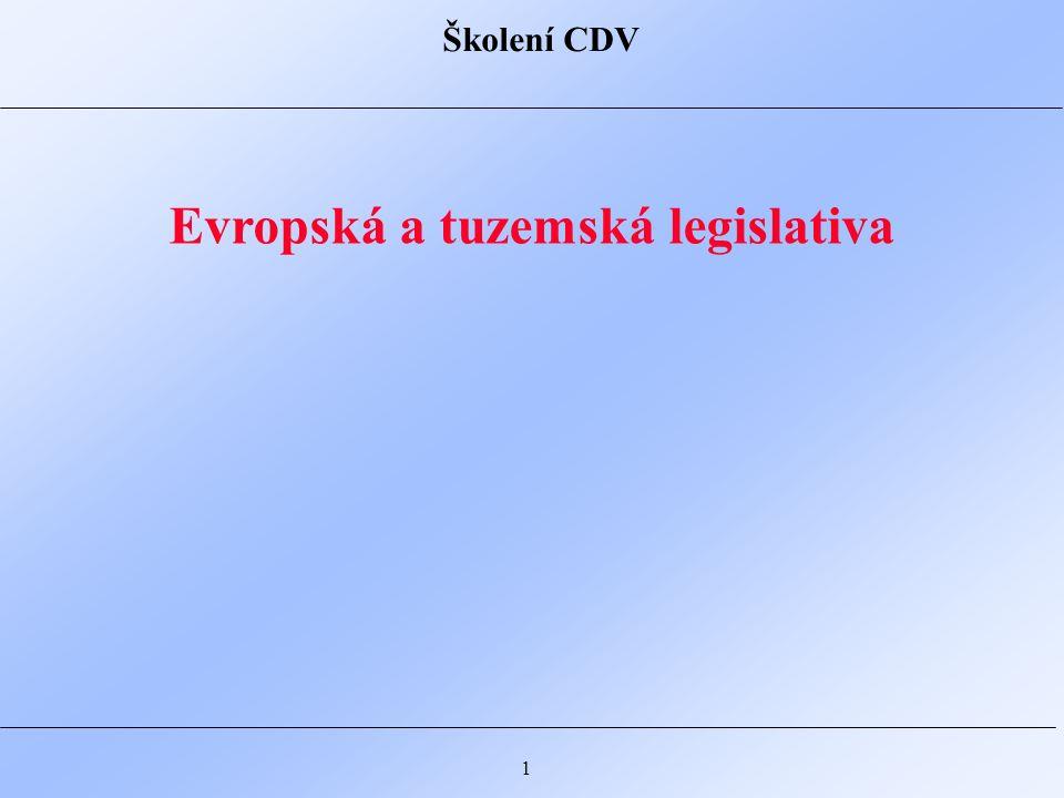 Školení CDV 1 Evropská a tuzemská legislativa