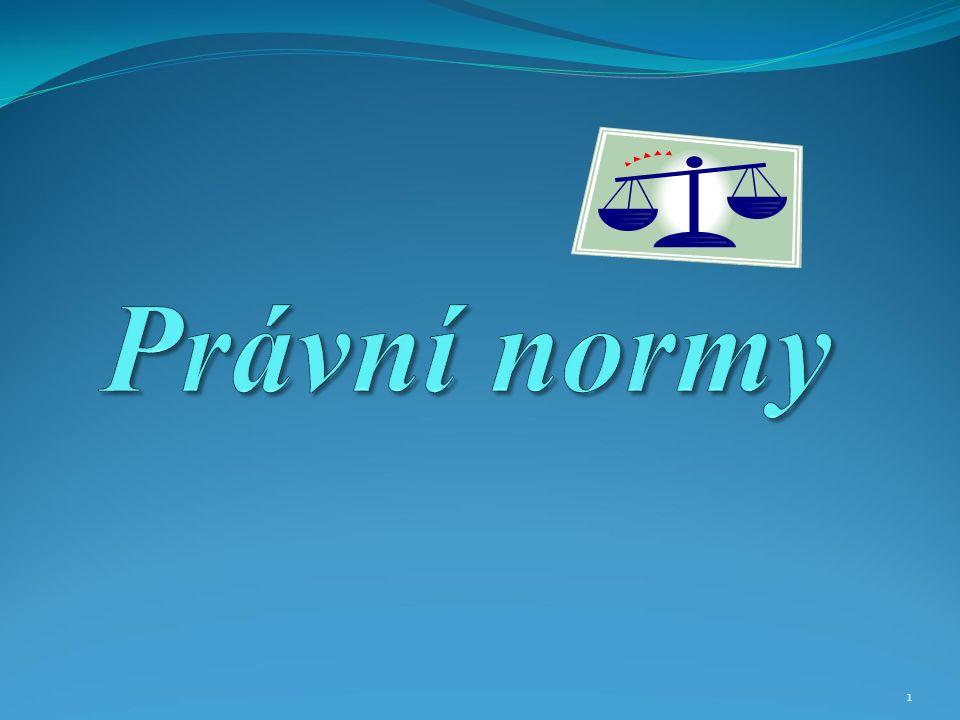 12 Působnost právních norem Je vyjádřením působení právních norem na chování lidí.