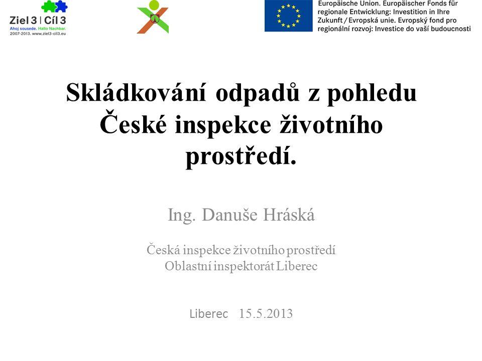 Skládkování odpadů z pohledu České inspekce životního prostředí.